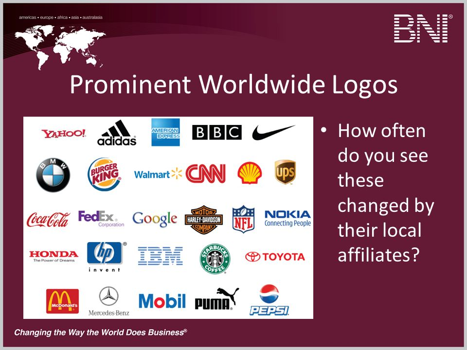 Prominent Worldwide Logos How often do you see these changed by their local affiliates?