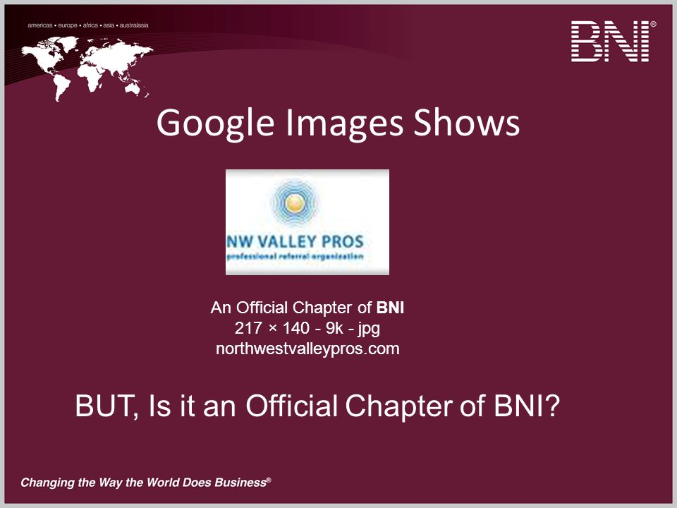 Google Images Shows An Official Chapter of BNI 217 × 140 - 9k - jpg northwestvalleypros.com BUT, Is it an Official Chapter of BNI