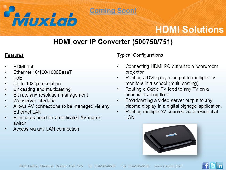 HDMI Solutions 8495 Dalton, Montreal, Quebec, H4T 1V5 Tel: 514-905-0588 Fax: 514-905-0589 www.muxlab.com HDMI over IP Converter (500750/751) Features
