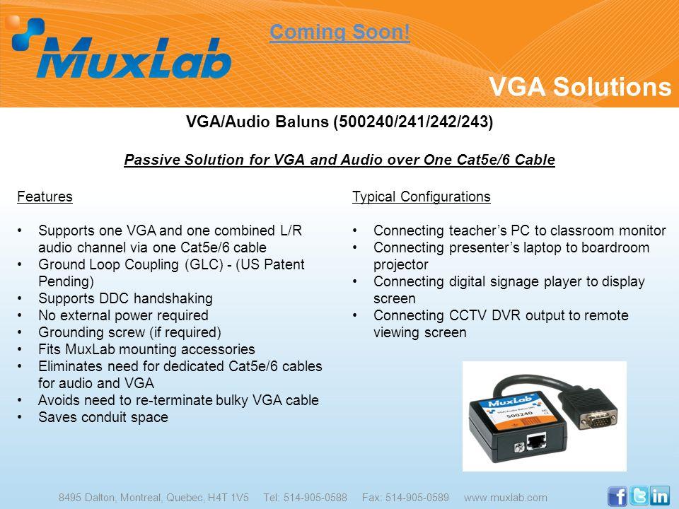 8495 Dalton, Montreal, Quebec, H4T 1V5 Tel: 514-905-0588 Fax: 514-905-0589 www.muxlab.com VGA/Audio Baluns (500240/241/242/243) Passive Solution for V