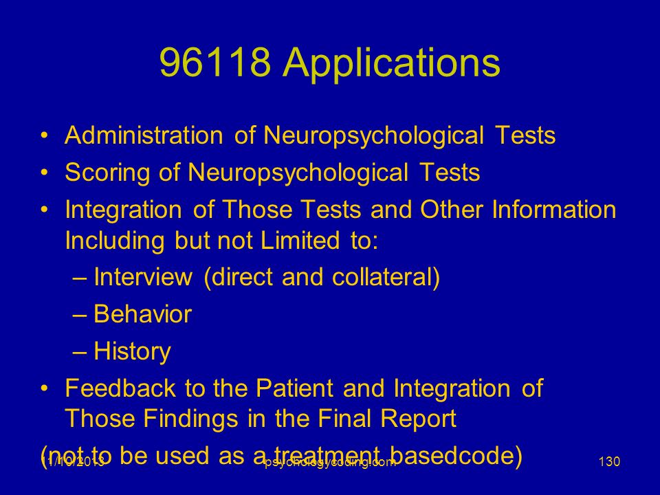 96118 Applications Administration of Neuropsychological Tests Scoring of Neuropsychological Tests Integration of Those Tests and Other Information Inc