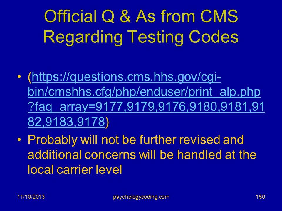 11/10/2013 Official Q & As from CMS Regarding Testing Codes (https://questions.cms.hhs.gov/cgi- bin/cmshhs.cfg/php/enduser/print_alp.php ?faq_array=91