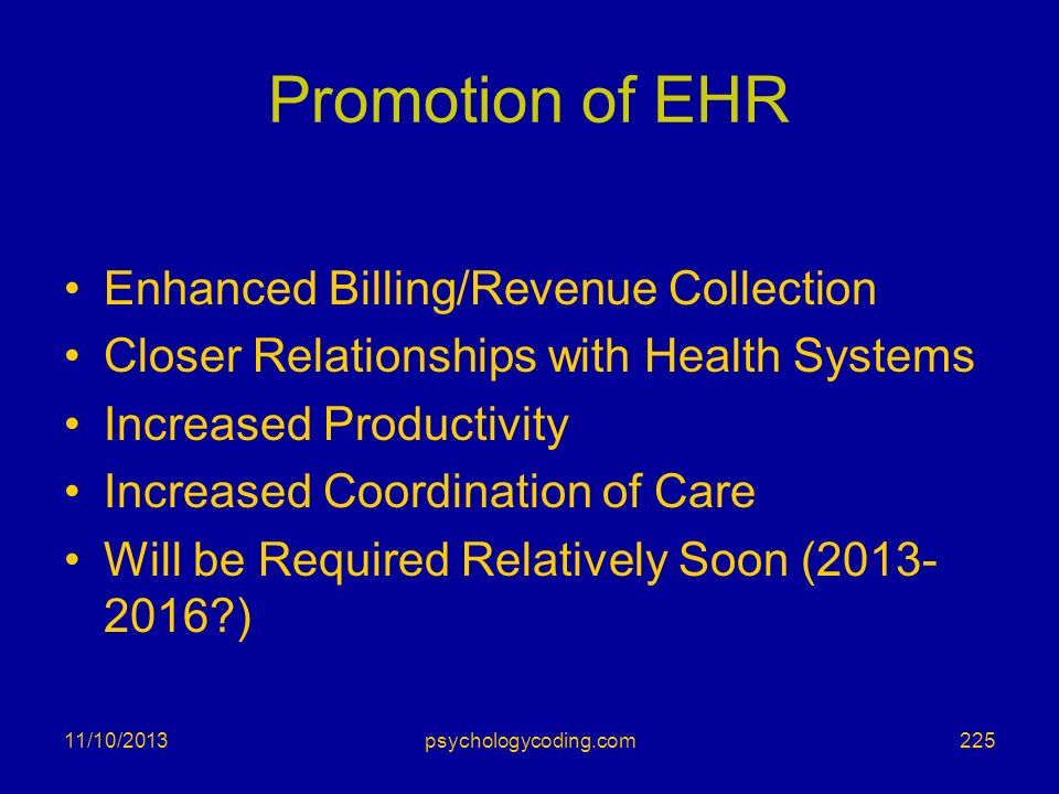 Promotion of EHR Enhanced Billing/Revenue Collection Closer Relationships with Health Systems Increased Productivity Increased Coordination of Care Wi
