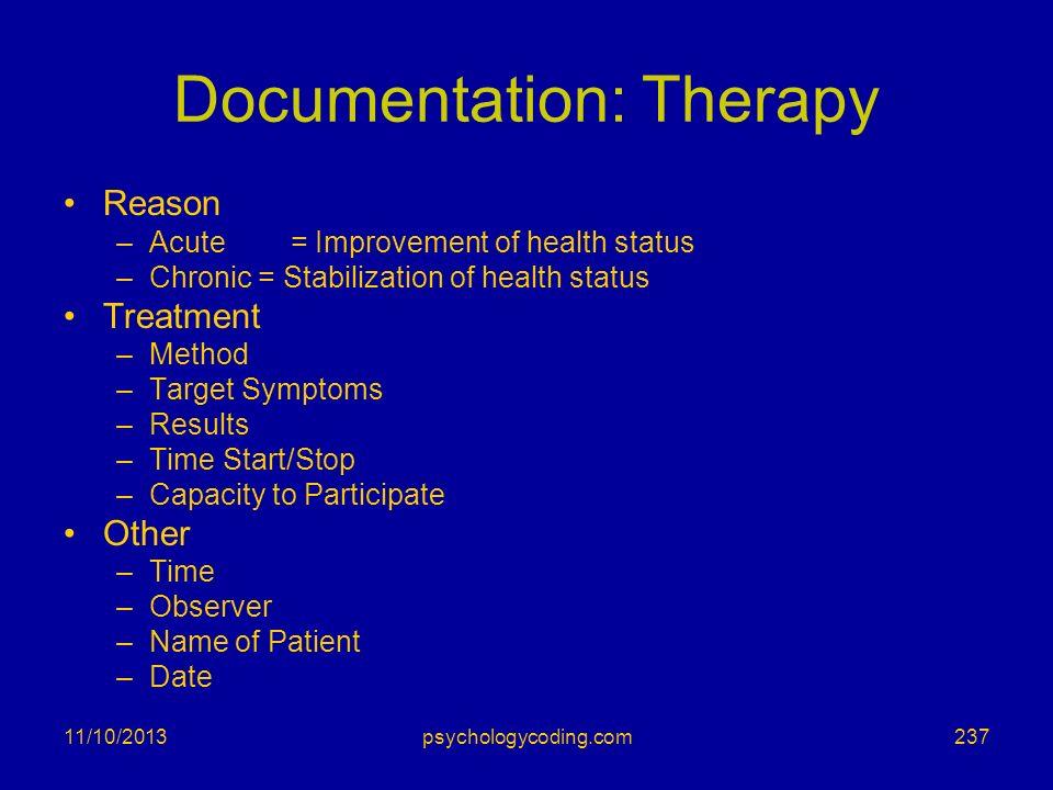 11/10/2013 Documentation: Therapy Reason –Acute = Improvement of health status –Chronic = Stabilization of health status Treatment –Method –Target Sym