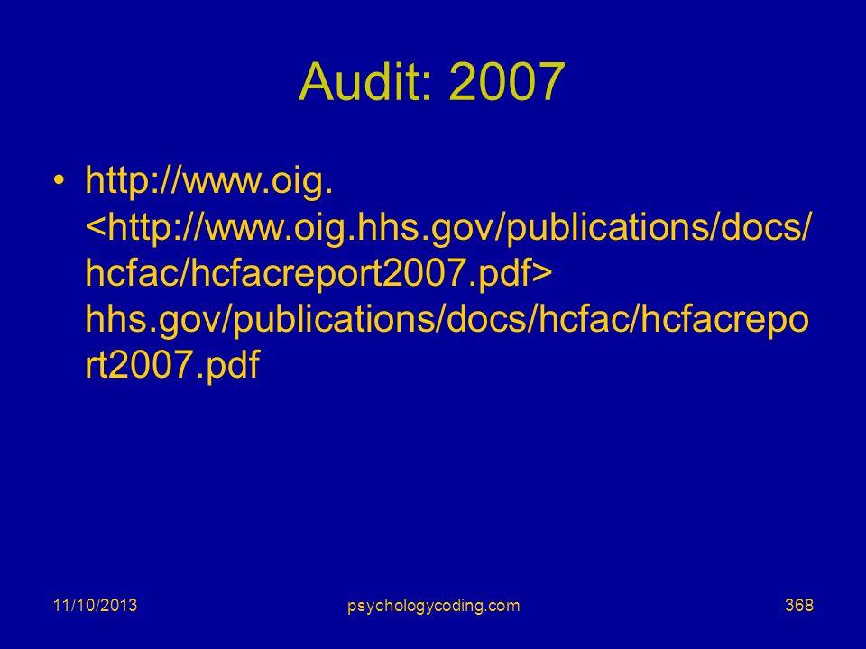 11/10/2013 Audit: 2007 http://www.oig. hhs.gov/publications/docs/hcfac/hcfacrepo rt2007.pdf 368psychologycoding.com