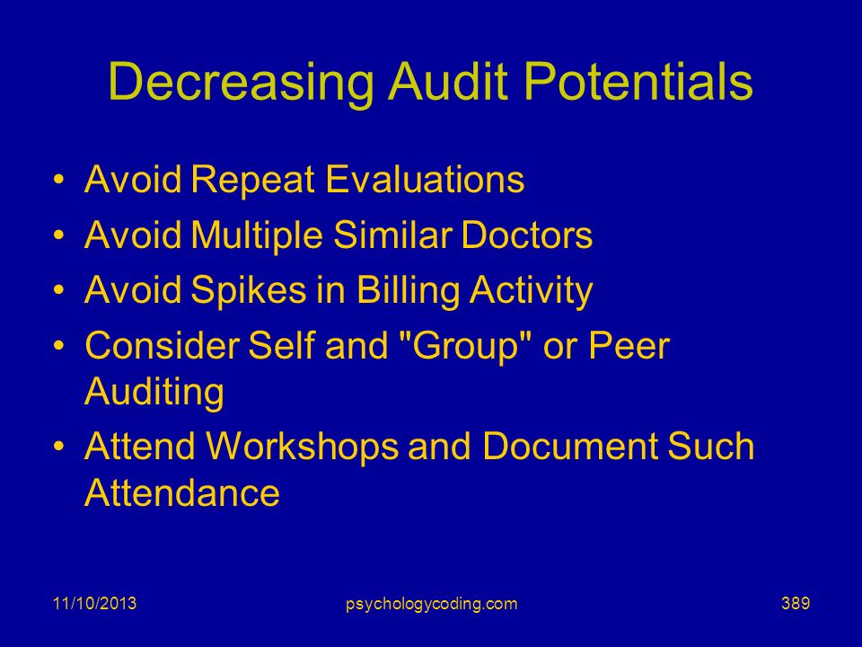 Decreasing Audit Potentials Avoid Repeat Evaluations Avoid Multiple Similar Doctors Avoid Spikes in Billing Activity Consider Self and