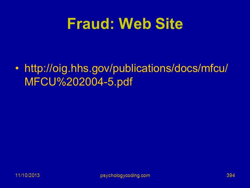 11/10/2013 Fraud: Web Site http://oig.hhs.gov/publications/docs/mfcu/ MFCU%202004-5.pdf 394psychologycoding.com