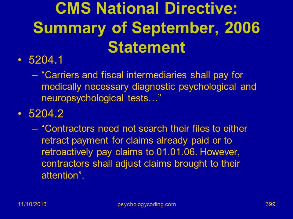 11/10/2013 CMS National Directive: Summary of September, 2006 Statement 5204.1 –Carriers and fiscal intermediaries shall pay for medically necessary d