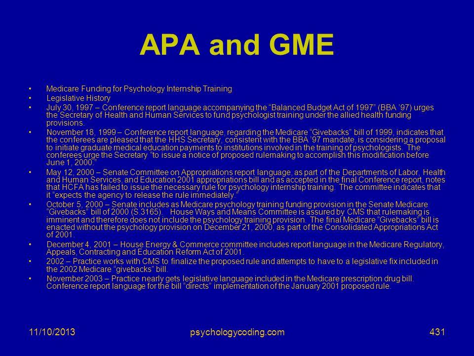 11/10/2013 APA and GME Medicare Funding for Psychology Internship Training Legislative History July 30, 1997 – Conference report language accompanying