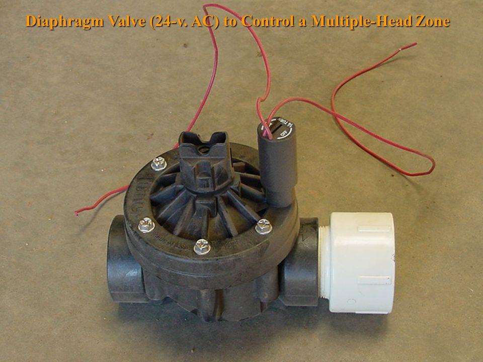 Diaphragm Valve (24-v. AC) to Control a Multiple-Head Zone