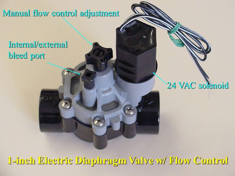 1-inch Electric Diaphragm Valve w/ Flow Control 24 VAC solenoid Manual flow control adjustment Internal/external bleed port