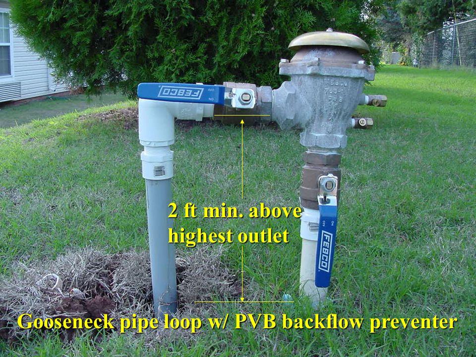 Gooseneck pipe loop w/ PVB backflow preventer 2 ft min. above highest outlet