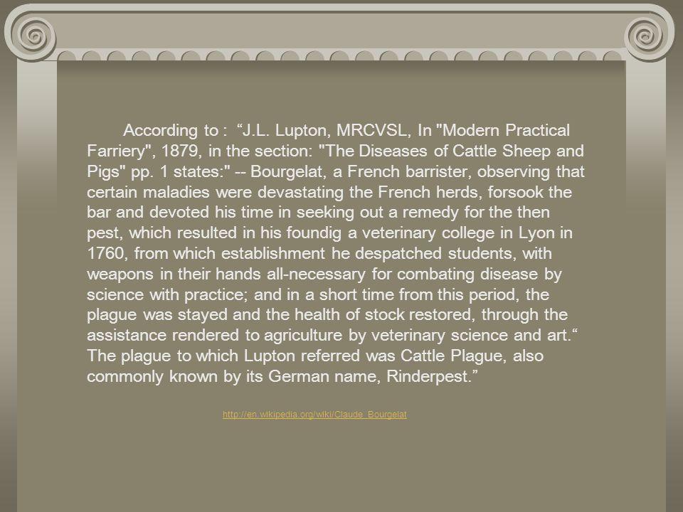 According to : J.L. Lupton, MRCVSL, In