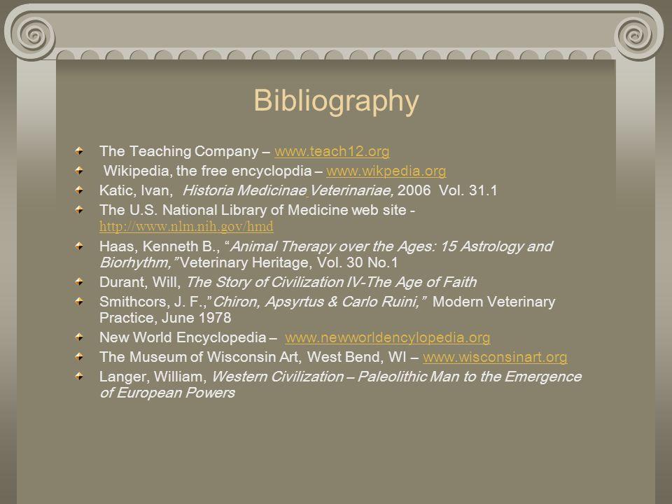 Bibliography The Teaching Company – www.teach12.orgwww.teach12.org Wikipedia, the free encyclopdia – www.wikpedia.orgwww.wikpedia.org Katic, Ivan, His