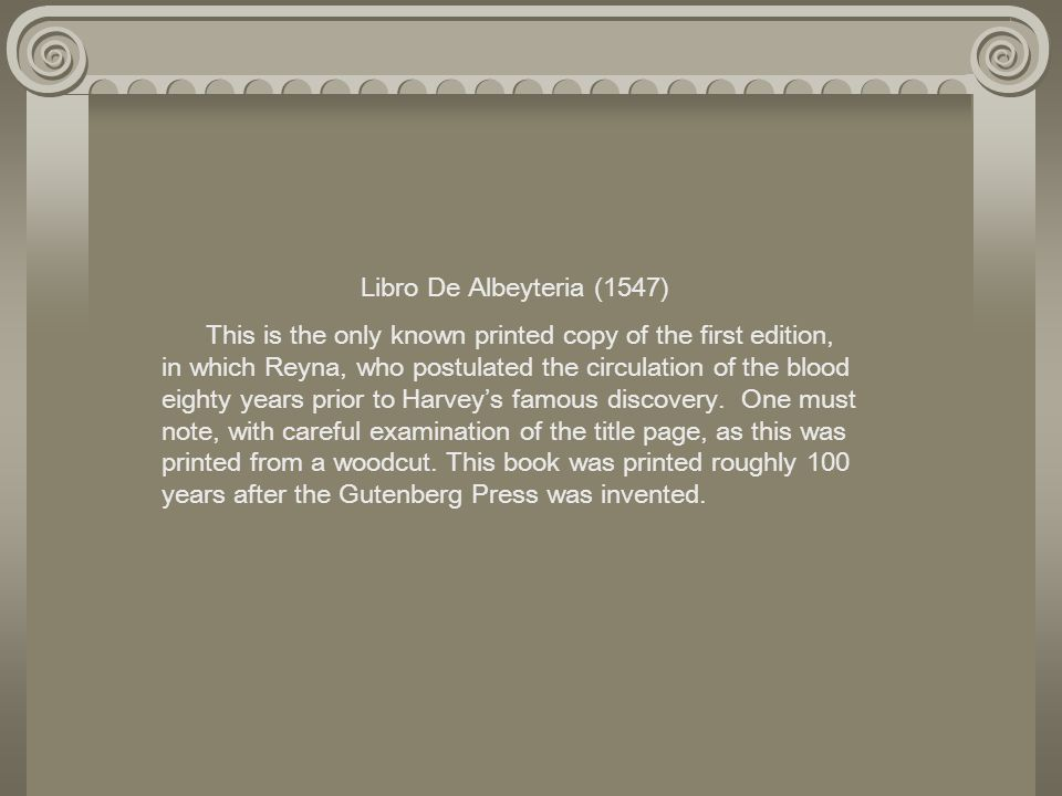 Libro De Albeyteria (1547) This is the only known printed copy of the first edition, in which Reyna, who postulated the circulation of the blood eight