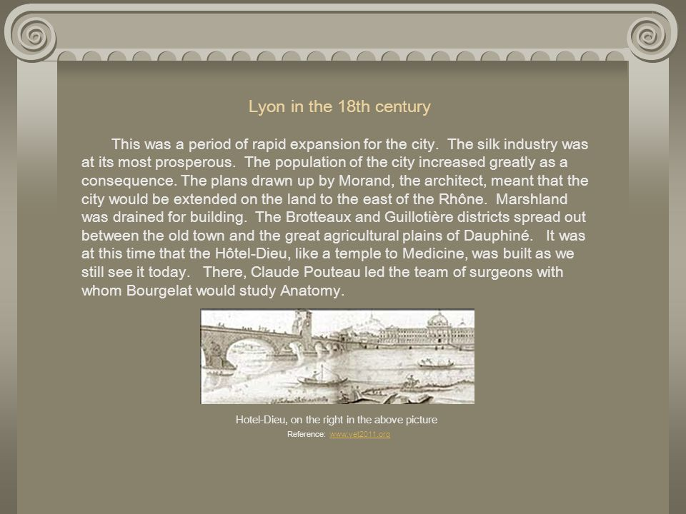 Lyon in the 18th century This was a period of rapid expansion for the city. The silk industry was at its most prosperous. The population of the city i
