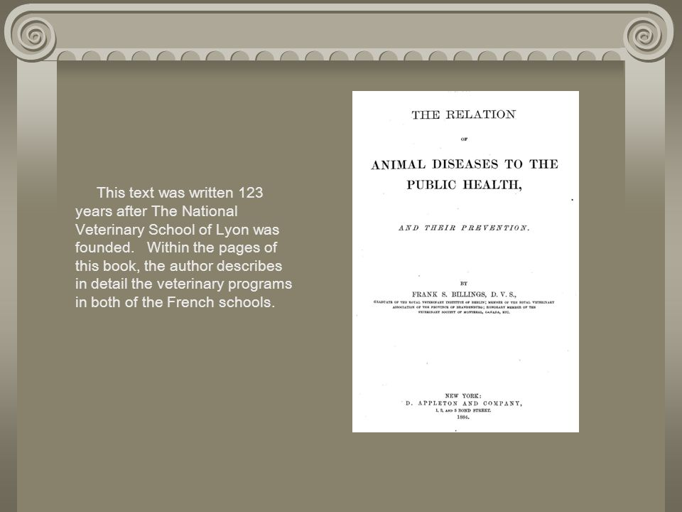This text was written 123 years after The National Veterinary School of Lyon was founded. Within the pages of this book, the author describes in detai