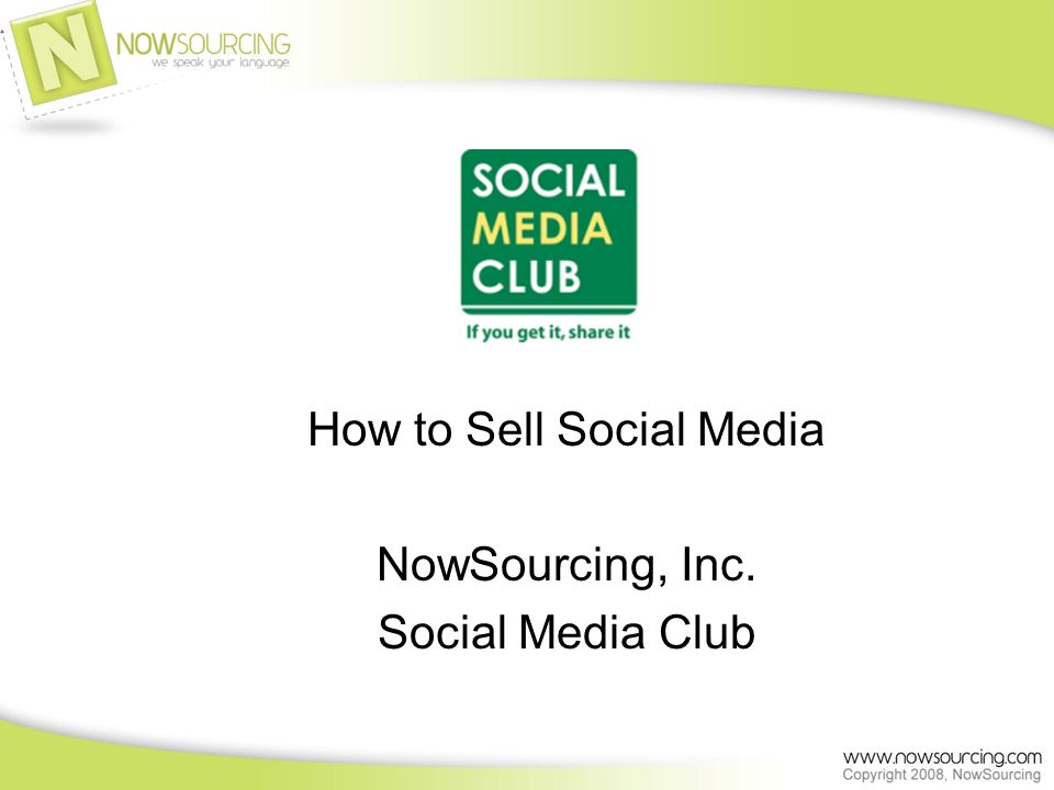 How to Sell Social Media NowSourcing, Inc. Social Media Club