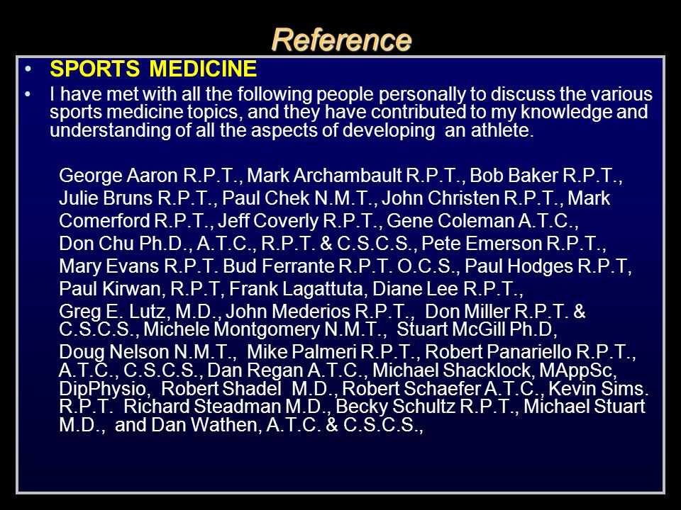Reference SPORTS MEDICINE I have met with all the following people personally to discuss the various sports medicine topics, and they have contributed