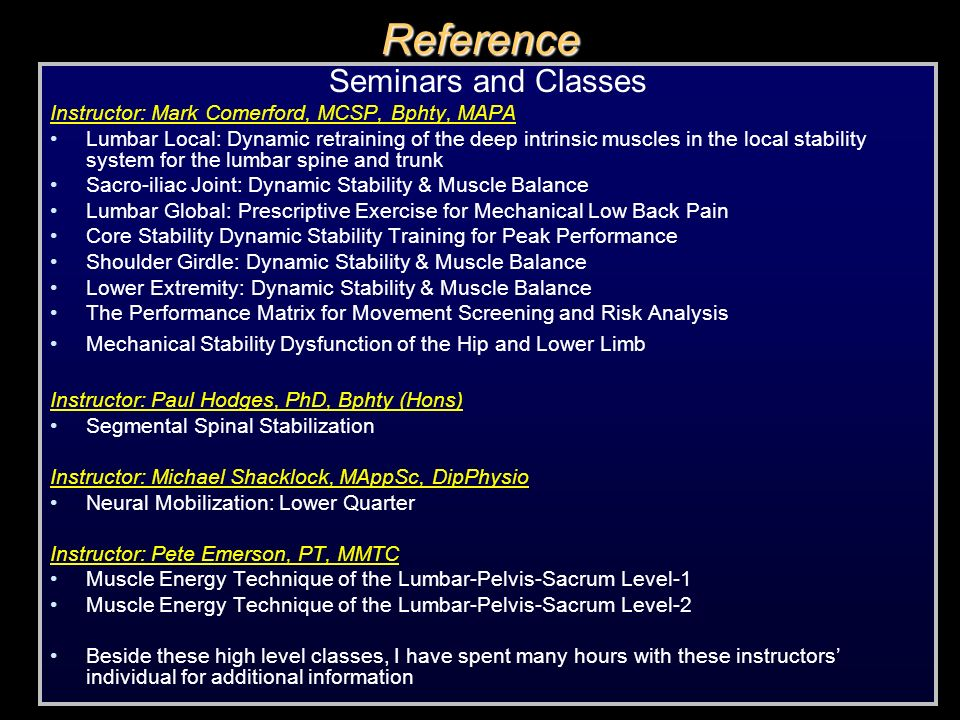 Reference Seminars and Classes Instructor: Mark Comerford, MCSP, Bphty, MAPA Lumbar Local: Dynamic retraining of the deep intrinsic muscles in the loc