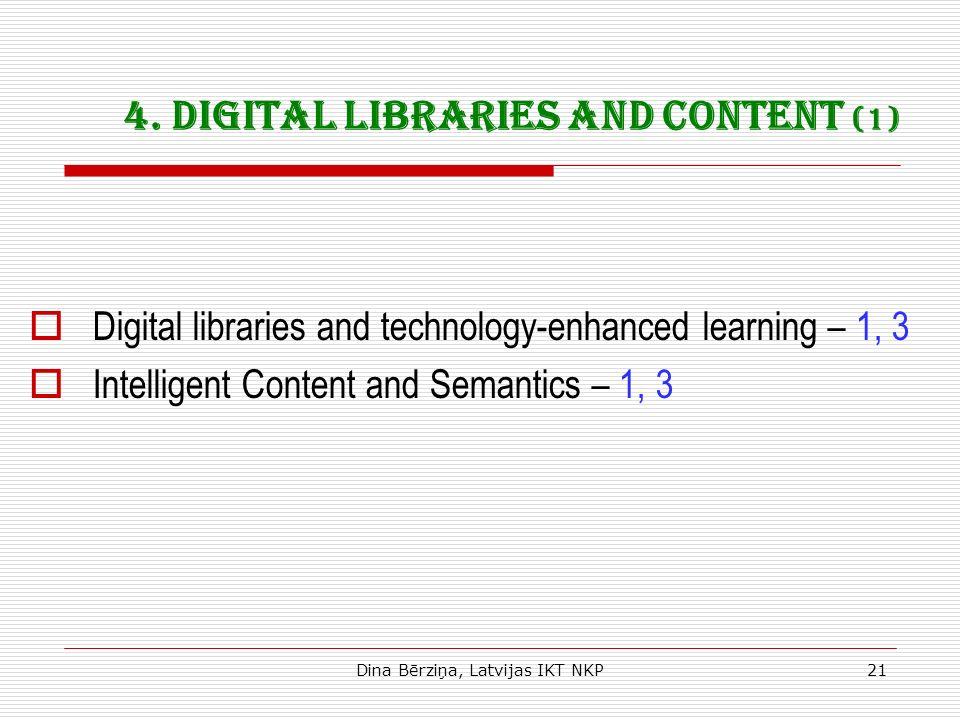Dina Bērziņa, Latvijas IKT NKP21 4. Digital Libraries and Content (1) Digital libraries and technology-enhanced learning – 1, 3 Intelligent Content an