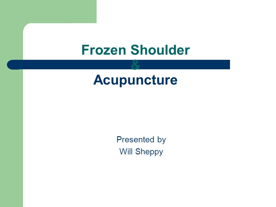 Frozen Shoulder & Acupuncture Presented by Will Sheppy
