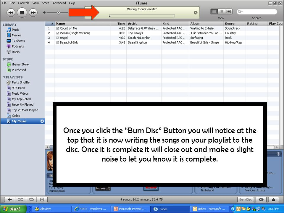 Once you click the Burn Disc Button you will notice at the top that it is now writing the songs on your playlist to the disc. Once it is complete it w