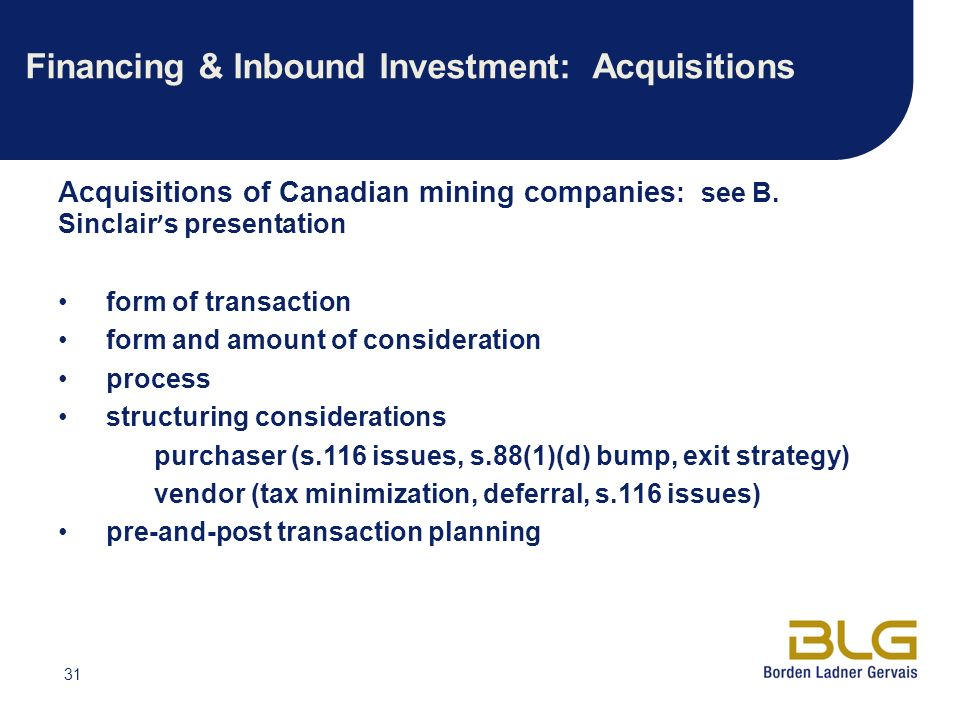 31 Financing & Inbound Investment: Acquisitions Acquisitions of Canadian mining companies : see B.