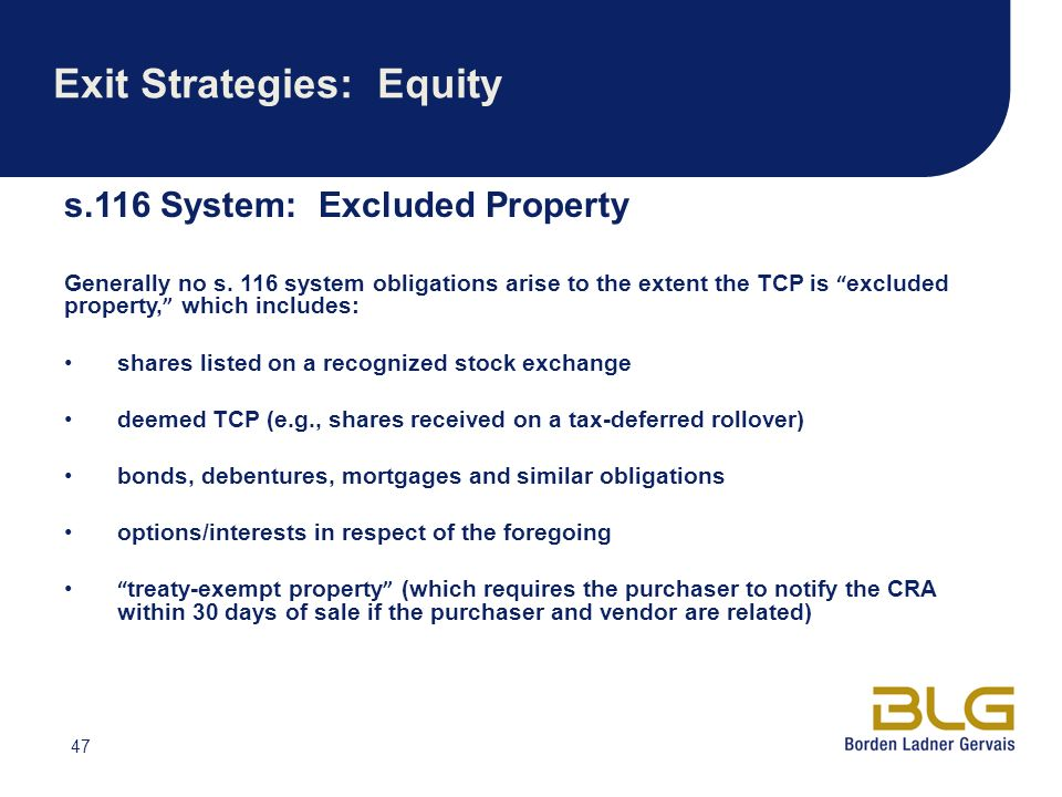 47 Exit Strategies: Equity s.116 System: Excluded Property Generally no s.