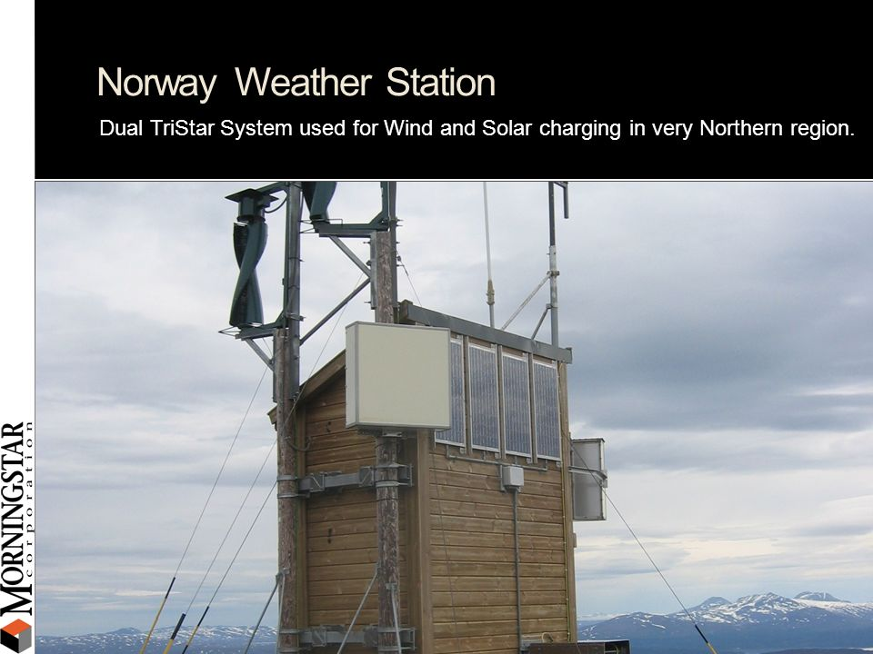 Norway Weather Station Dual TriStar System used for Wind and Solar charging in very Northern region.