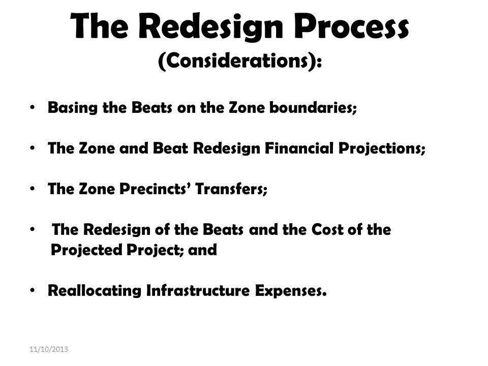The Redesign Process (Considerations): Basing the Beats on the Zone boundaries; The Zone and Beat Redesign Financial Projections; The Zone Precincts T