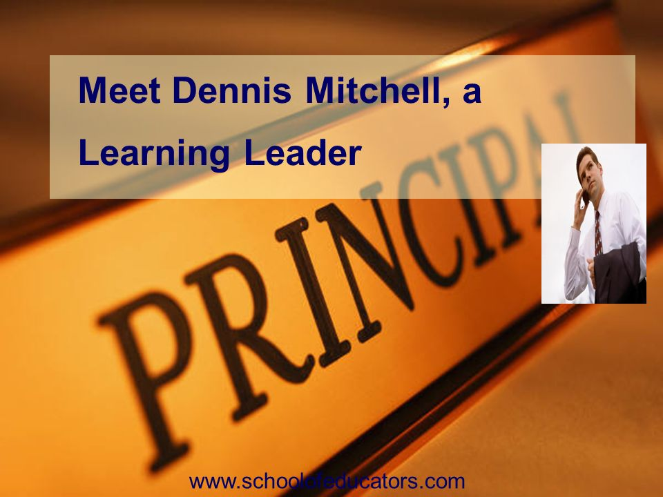 Meet Dennis Mitchell, a Learning Leader www.schoolofeducators.com