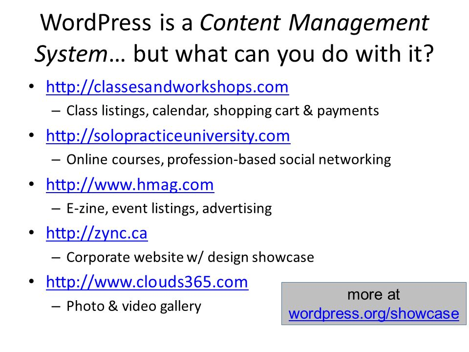 WordPress is a Content Management System… but what can you do with it.