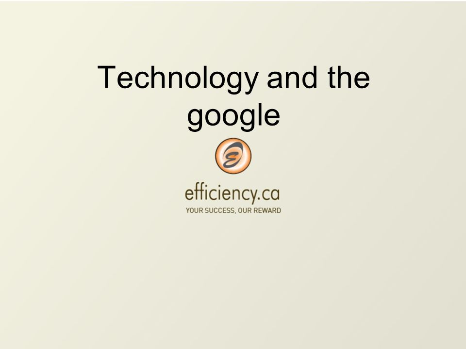 Technology and the google