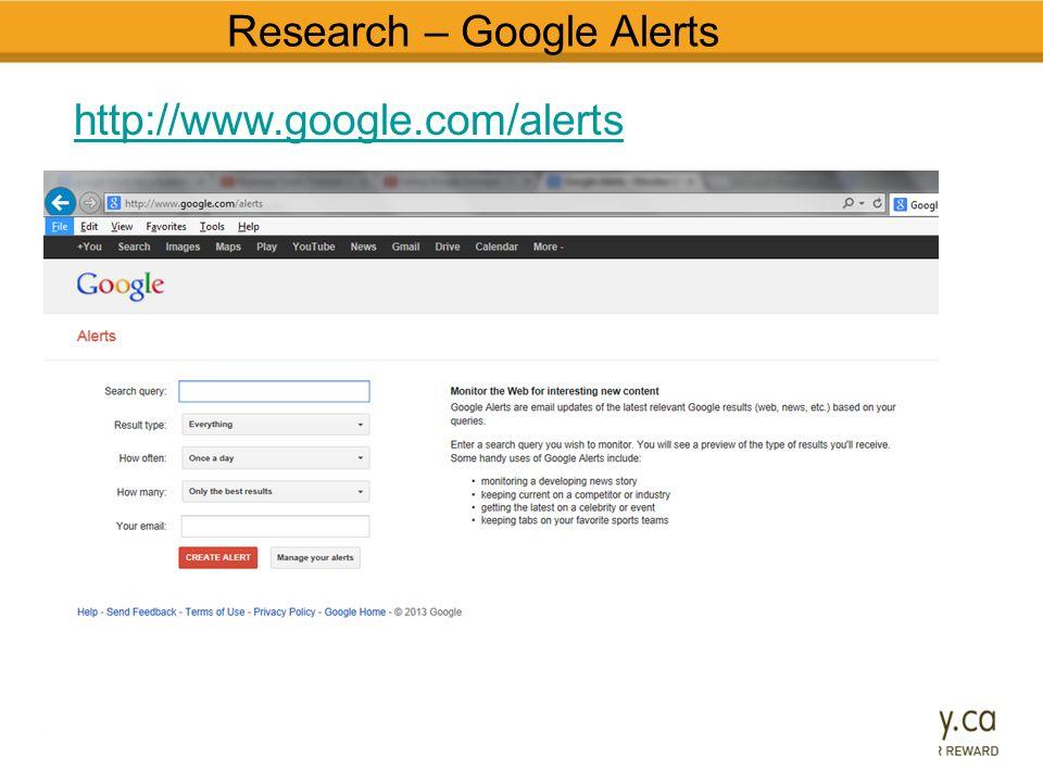 Research – Google Alerts http://www.google.com/alerts
