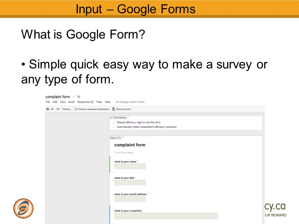 Input – Google Forms What is Google Form.
