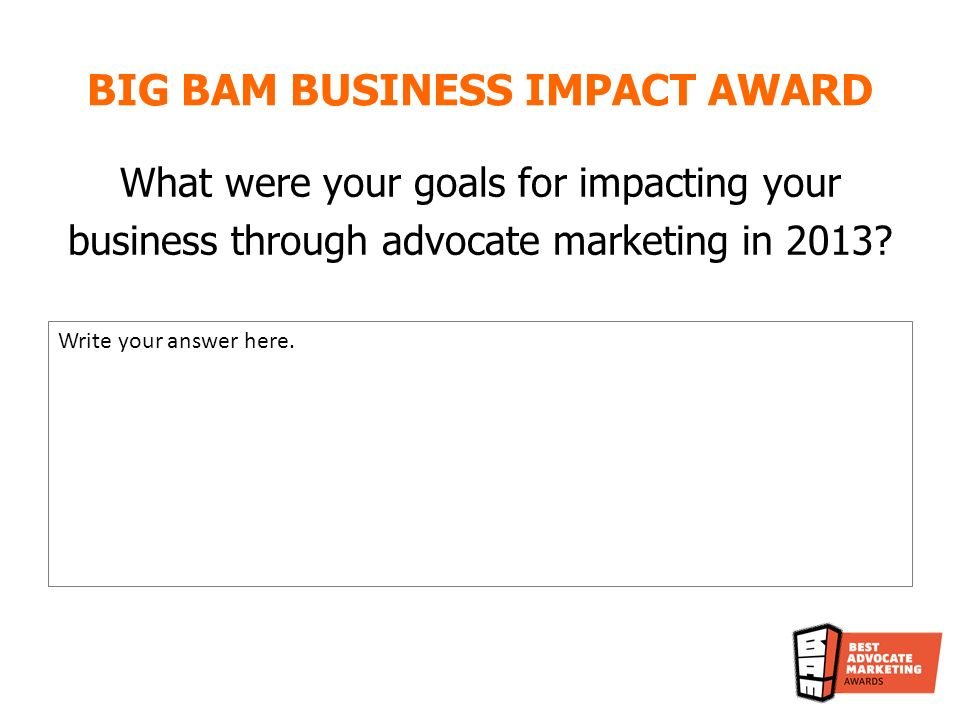 What were your goals for impacting your business through advocate marketing in 2013.