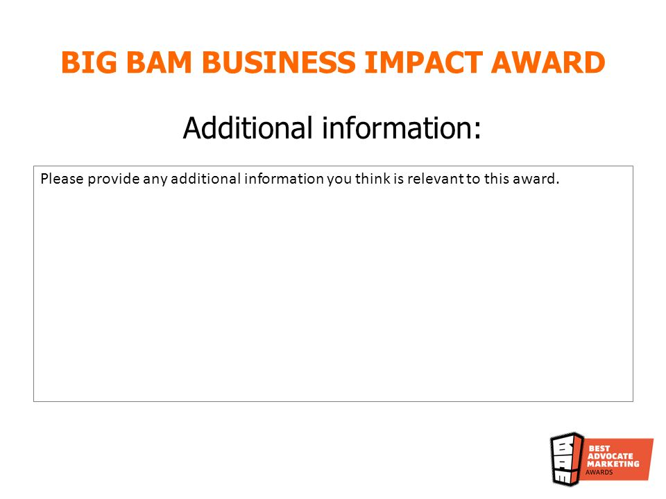 Additional information: Please provide any additional information you think is relevant to this award.