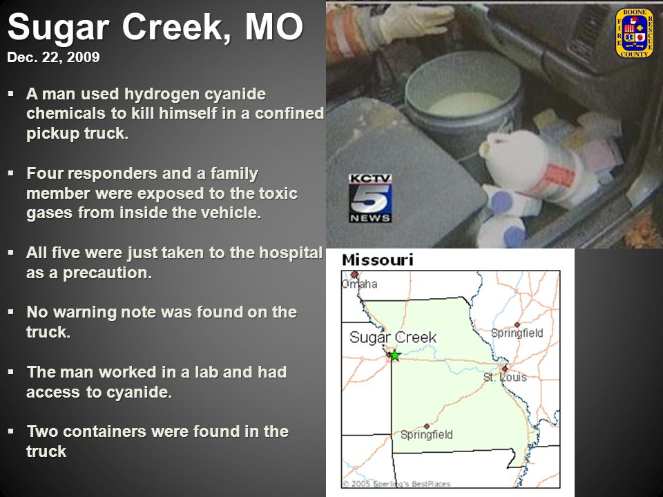Sugar Creek, MO Dec. 22, 2009 A man used hydrogen cyanide chemicals to kill himself in a confined pickup truck. A man used hydrogen cyanide chemicals