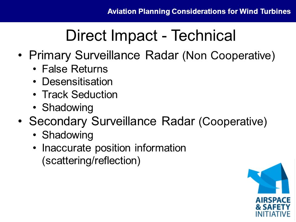 Aviation Planning Considerations for Wind Turbines Direct Impact - Technical Primary Surveillance Radar (Non Cooperative) False Returns Desensitisatio