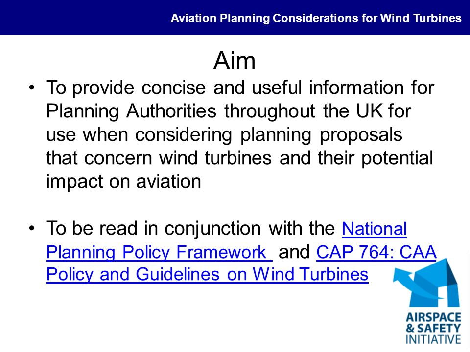 Aviation Planning Considerations for Wind Turbines Scope Introduction and Definitions Impacts on Aviation Mitigations Interested Parties and What to Expect Relevant Documents and References Useful Contacts