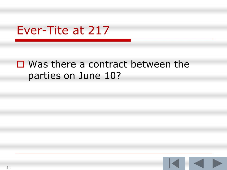 Ever-Tite at 217 Was there a contract between the parties on June 10 11