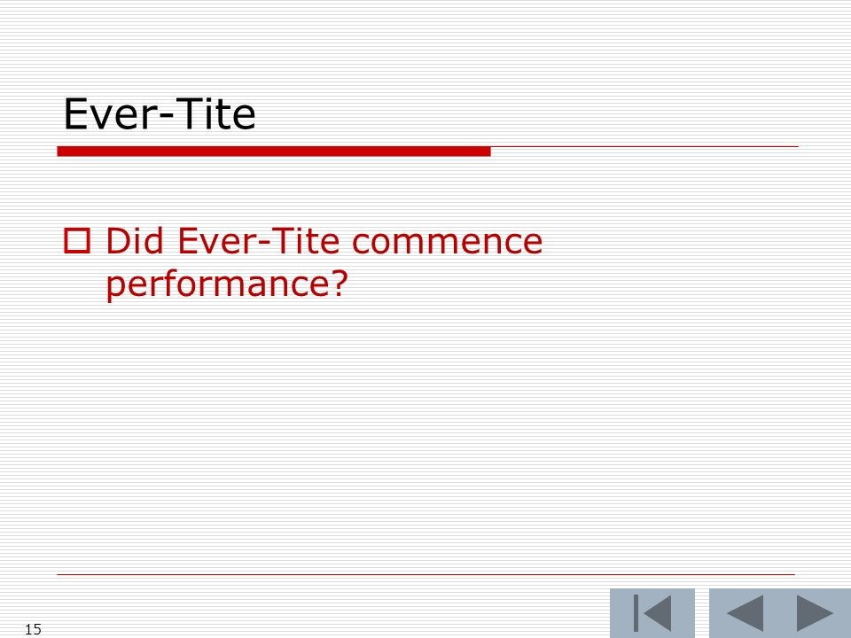 Ever-Tite Did Ever-Tite commence performance 15
