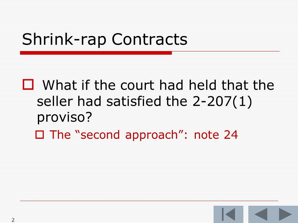 Shrink-rap Contracts What if the court had held that the seller had satisfied the 2-207(1) proviso.
