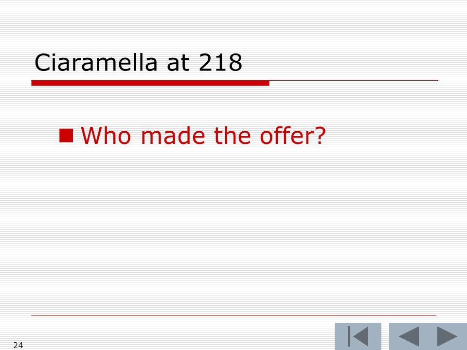 Ciaramella at 218 Who made the offer 24