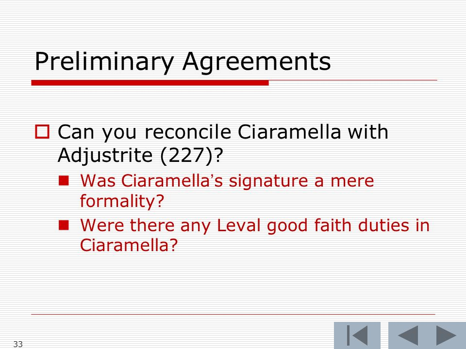 Preliminary Agreements Can you reconcile Ciaramella with Adjustrite (227).