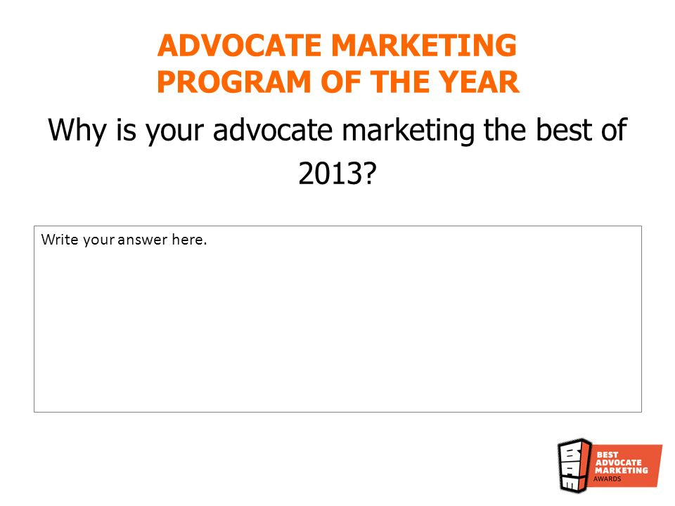 Why is your advocate marketing the best of 2013. Write your answer here.
