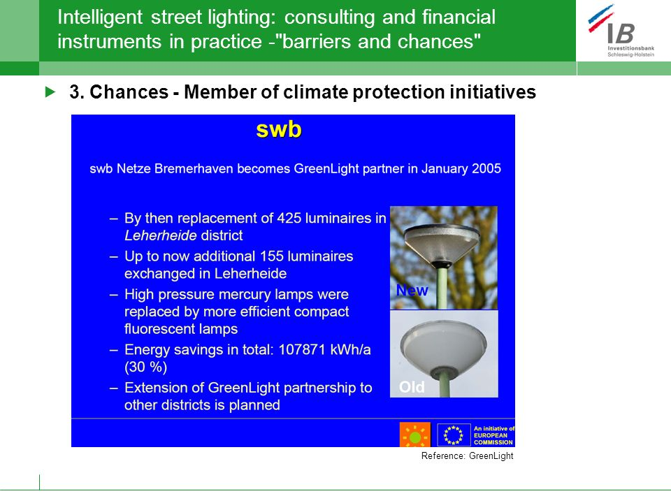Intelligent street lighting: consulting and financial instruments in practice - barriers and chances 3.