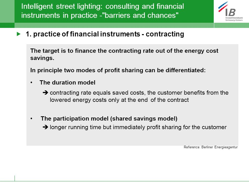 Intelligent street lighting: consulting and financial instruments in practice - barriers and chances 1.