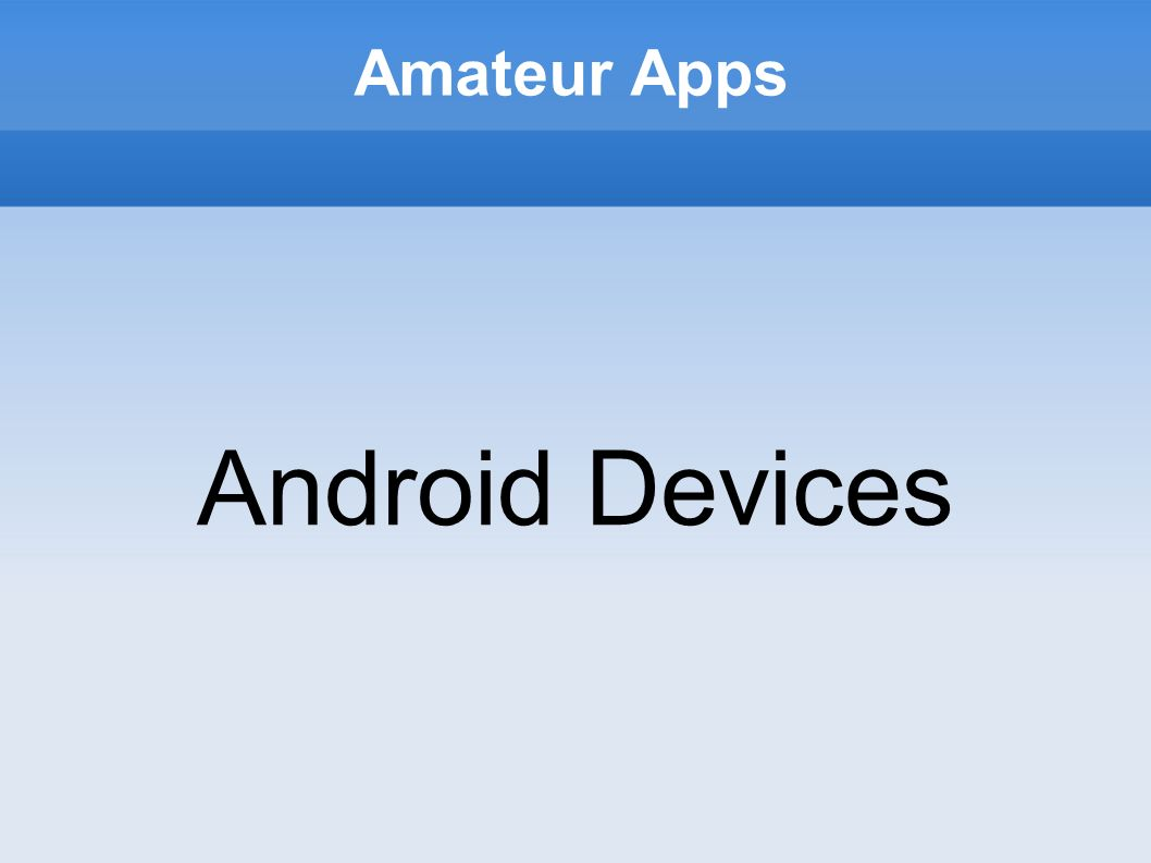 Android Devices Amateur Apps